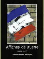 Affiches de guerre (1939-1945), collection Bernard Taboureau