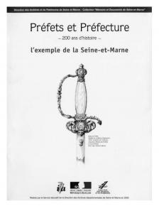 """Couverture du Mémoire & Documents """"Préfets et Préfecture, 200 ans d'histoire : l'exemple de la Seine-et-Marne"""""""